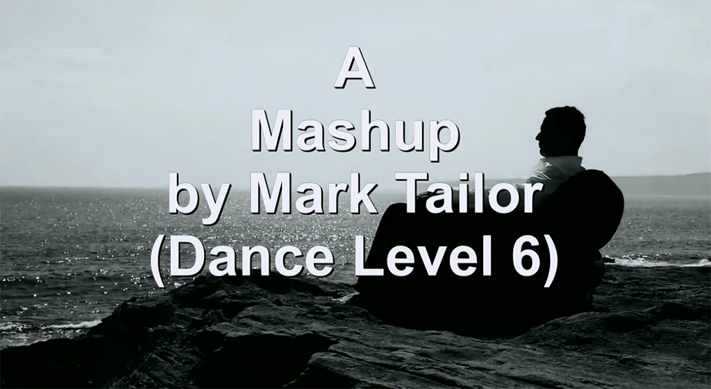 Video-Mashup by Mark Tailor (DANCE Level 6).jpg
