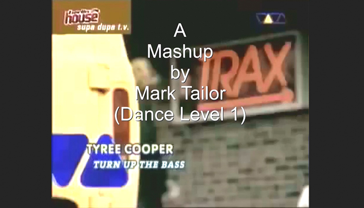 Video-Mashup by Mark Tailor (DANCE Level 1).jpg