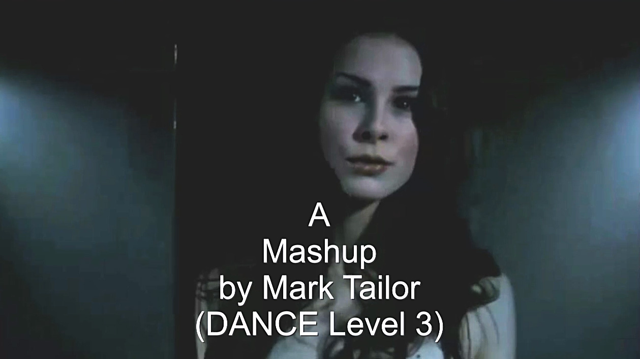 Video-Mashup by Mark Tailor (DANCE Level 3).jpg