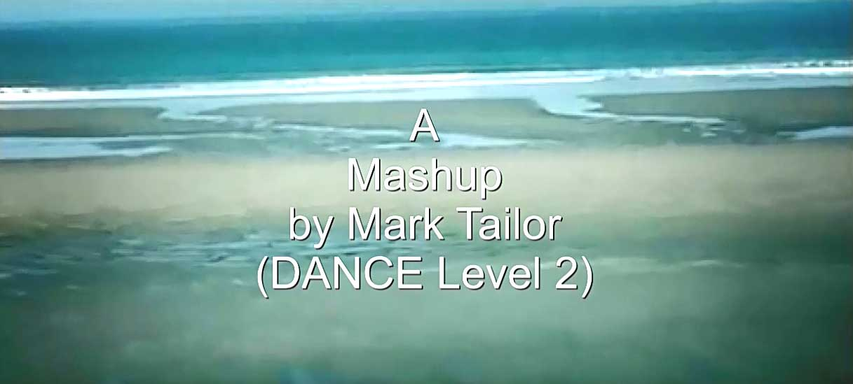 Video-Mashup by Mark Tailor (DANCE Level 2).jpg